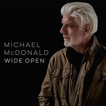 Michael McDonald's new album, Wide Open.