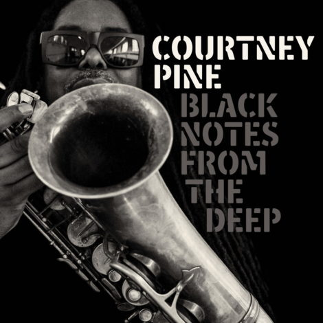 Album cover for Courtney Pine's new album, 'Black Notes from the Deep'.