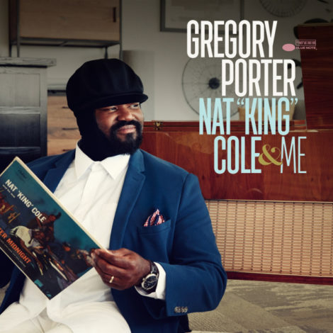 "Gregory Porter: Nat ""King"" Cole & Me."